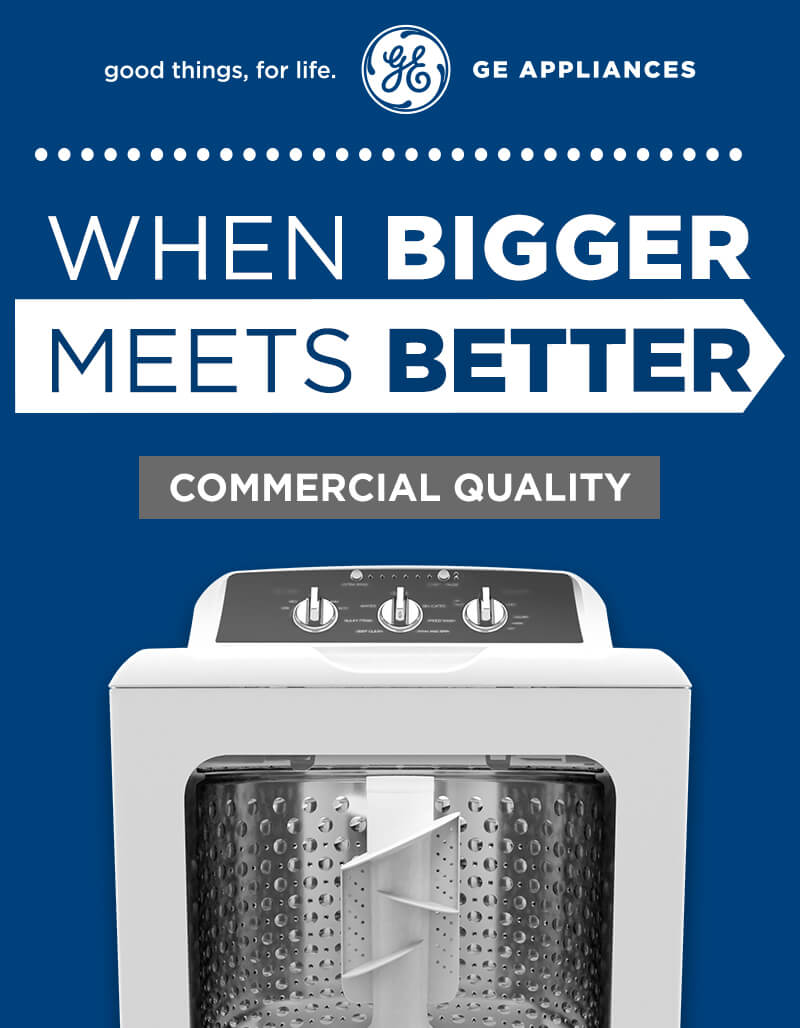 When Bigger Meets Better. Shop Commercial Capacity Laundry from GE.